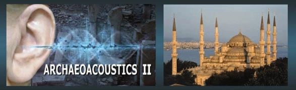 II. Uluslararası Arkeoakustik - Ses Arkeolojisi Konferansı Bugün Başlıyor