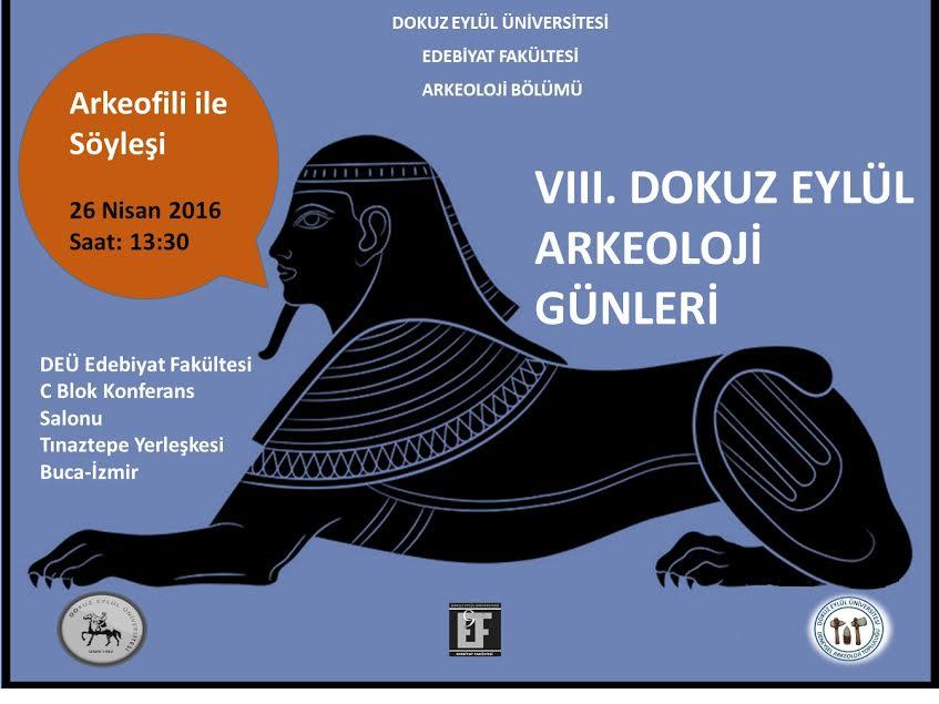 Dokuz Eylül Üniversitesi 8. Arkeoloji Günleri'nde Arkeofili Söyleşi Yapacak